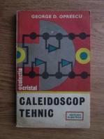 Anticariat: George D. Oprescu - Caleidoscop tehnic