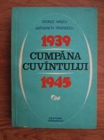 Anticariat: George Ivascu, Antoaneta Tanasescu - Cumpana cuvantului 1939-1945. Marturii ale constiintei romanesti in anii celui de-al doilea razboi mondial