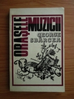 Anticariat: George Sbarcea - Orasele muzicii vol. II