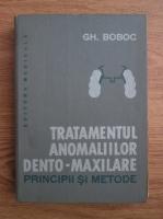 Gh. Boboc - Tratamentul anomaliilor dento-maxilare. Principii si metode