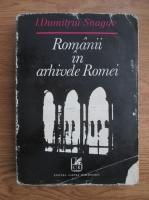 Anticariat: I. Dumitriu Snagov - Romanii in arhivele Romei