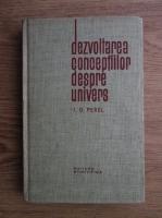 Anticariat: I. G. Perel - Dezvoltarea conceptiilor despre univers