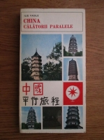Anticariat: Ilie Vasile - China. Calatorii paralele