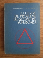 Anticariat: Ion D. Teodorescu, Stefan D. Teodorescu - Culegere de probleme de geometrie superioara
