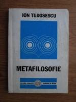 Anticariat: Ion Tudosescu - Metafilosofie