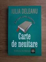 Iulia Deleanu - Carte de neuitare. Cu sufletul deschis