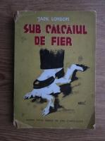 Anticariat: Jack London - Sub calcaiul de fier (1945)