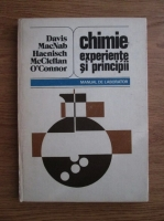 Joseph E. Davis, W. Keith MacNab, Edward L. Haenisch, A. L. McClellan, Paul R. O Connor - Chimie: experiente si principii. Manual de laborator
