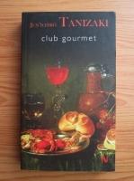 Junichiro Tanizaki - Club gourmet
