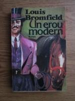 Anticariat: Louis Bromfield - Un erou modern