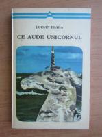 Anticariat: Lucian Blaga - Ce aude unicornul