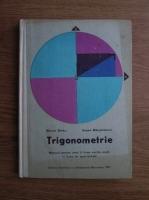 Anticariat: Marius Stoka, Eugen Margaritescu - Trigonometrie. Manual pentru anul II liceu, sectia reala si licee de specialitate