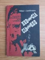 Anticariat: Mihai I. Zamfirescu - KGB contra CIA, CIA contra KGB