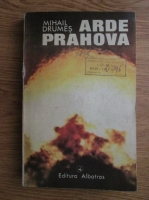 Anticariat: Mihail Drumes - Arde Prahova