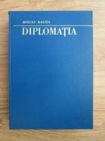 Anticariat: Mircea Malita - Diplomatia. Scoli si institutii