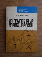Anticariat: Mircea Micu - La munte si la mare...parodii!