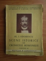 Nicolae N. Condeescu - A. I. Odobescu. Scene istorice din cronicele romanesti