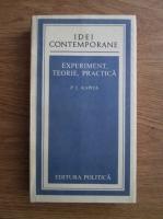 Anticariat: P. L. Kapita - Experiment, teorie, practica