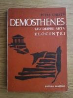Anticariat: Petre Ghiata - Demosthenes sau despre arta elocintei
