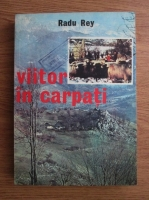 Anticariat: Radu Rey - Viitor in Carpati. Progres economic, civilizatie, socialism