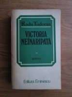 Radu Tudoran - Victoria neinaripata