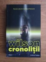 Anticariat: Robert Charles Wilson - Cronolitii
