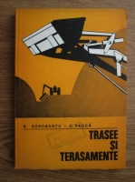 Anticariat: S. Dorobantu, C. Pauca - Trasee si terasamente. Curs pentru subingineri