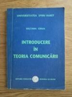 Anticariat: Sultana Craia - Introducere in teoria comunicarii