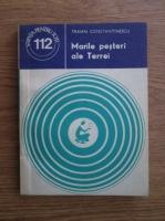 Anticariat: Traian Constantinescu - Marile pesteri ale Terrei