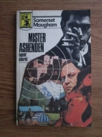 W. Somerset Maugham - Mister Ashenden, agent secret