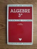 A. Vogt, P. Galmiche - Algebre. Exercices avec solutions. Classe de 3