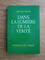 Anticariat: Abd-Ru-Shin - Dans la Lumiere de la Verite (volumul 1)