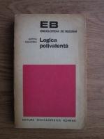 Anton Dumitriu - Logica polivalenta