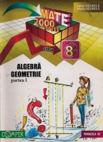 Anton Negrila, Maria Negrila - Algebra, geometrie. Clasa a VIII-a (partea 1)