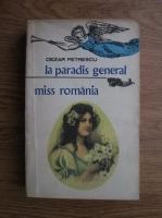 Anticariat: Cezar Petrescu - La paradis general. Miss Romania