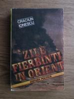 Anticariat: Craciun Ionescu - Zile fierbinti in Orient