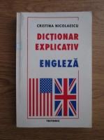 Cristina Nicolaescu - Dictionar explicativ engleza