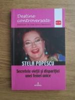 Dan Silviu Boerescu - Stela Popescu. Secretele vietii si disparitiei unei femei unice