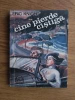 Anticariat: Eric Knight - Cine pierde castiga