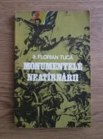 Anticariat: Florian Tuca - Monumentele neatarnarii
