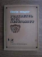 Anticariat: Florin Mugur - Portretul unui necunoscut