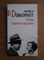 Anticariat: Friedrich Durrenmatt - Vizita batranei doamne (Top 10+)