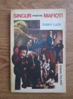 Anticariat: Garry Luck - Singur printre mafioti