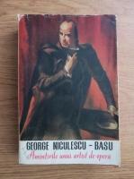 Anticariat: George Niculescu Basu - Amintirile unui artist de opera