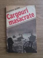 Anticariat: Georges Blond - Cargouri masacrate
