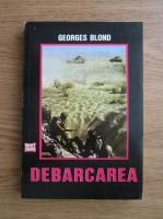 Anticariat: Georges Blond - Debarcarea