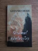Gerhard Meier - Taramul vanturilor