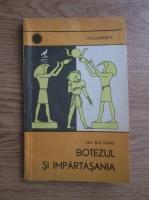 Anticariat: Gh. Balteanu - Botezul si impartasania