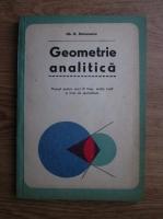 Anticariat: Gh. D. Simionescu - Geometrie analitica. Manual pentru anul III liceu, sectia reala si licee de specialitate