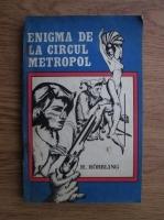Anticariat: H. Robbling - Enigma de la circul Metropol